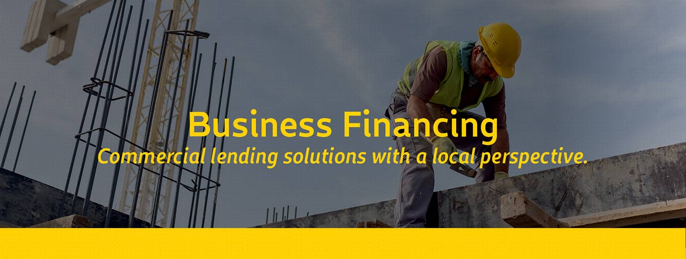 Business Financing - Commercial lending solutions with a local perspective.